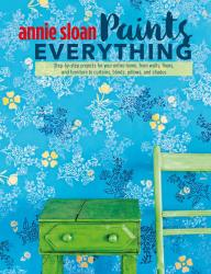 "NEW!! ""Annie Sloan Paints Everything"" by Annie Sloan"